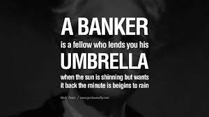 Famous Mark Twain Quotes About A Banker Is A Fellow Who Lends You