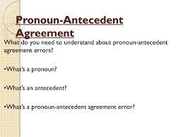 Pronoun Antecedent Agreement Ppt Pronoun Antecedent Agreement Powerpoint Presentation Id 2512655