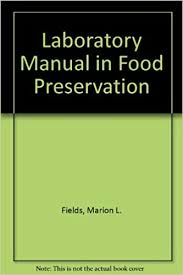 Laboratory Manual in Food Preservation: Fields, Marion L.: 9780870552410:  Amazon.com: Books