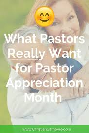what pastors really want for pastor appreciation month c pro what pastors really want for pastor appreciation month