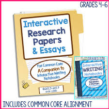 interactive research papers essays for common core writing  interactive research papers essays for common core writing grades 4 6