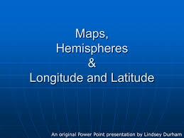 Maps Hemispheres Longitude And Latitude