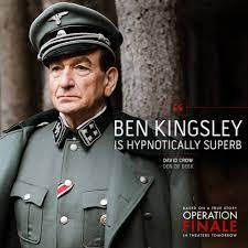 Operation Finale - Ben Kingsley is outstanding in what critics are calling