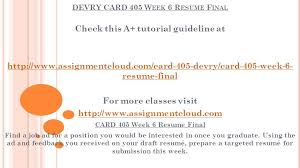 Resume Check Awesome DEVRY CARD 44 W EEK 44 R ESUME F INAL Check This A Tutorial