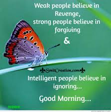 Meghdoot Good Morning Quote Best of Good Morning Weak People Believe In Revenge SmitCreation