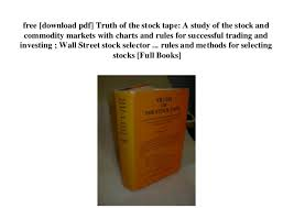 Free Download Pdf Truth Of The Stock Tape A Study Of The