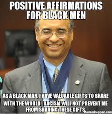 Positive affirmations for black men As a black man, i have ... via Relatably.com