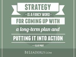 Leaderly Quote Strategy Is Just A Fancy Word For Coming Up With A