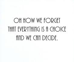 Choices Quotes Best Famous Quotes About Life Choices Custom Everything Is A Choice The