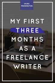 my first three months as a lance writer laura pennington my first three months a lance writer