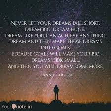 Never Let Your Dreams Fal Quotes Writings By Annie Chopra