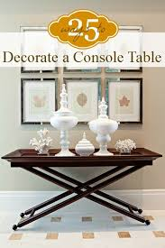 how to decorate a console table. 25 Ways To Decorate A Console Table How R