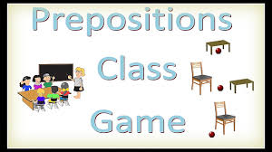 Preposition Chart For Kids The Prepositions Class Game How To Teach Prepositions