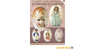 Collector's Encyclopedia of American Composition Dolls 1900-1950:  Identification and Values: Mertz, Ursula R.: 9781574320800: Amazon.com:  Books