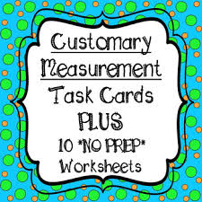Customary Measurement Task Cards And 10 No Prep Worksheets Conversion Chart