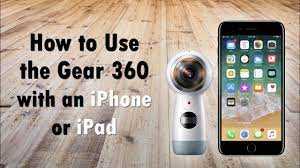 How to Use the Gear 360 Cam with an iPhone or iPad - YouTube