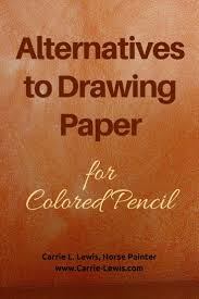 Alternatives To Drawing Paper For Colored Pencil Drawing With Colored Drawing Paper L