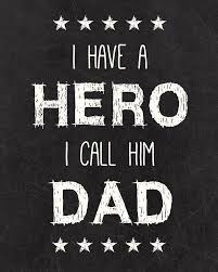 Quotes For Dad Fascinating I Have A Hero I Call Him Dad Picture Quotes
