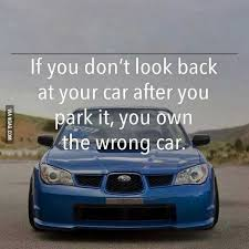 Funny Car Quotes-If you don't look back at you car after you park ...