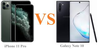Comparison Iphone 11 Pro And Galaxy Note 10 Iphone 11 Pro