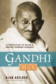 buy gandhi ceo principles to guide and inspire modern leaders buy gandhi ceo 14 principles to guide and inspire modern leaders book online at low prices in gandhi ceo 14 principles to guide and inspire