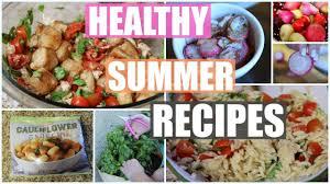 Light Healthy Dinners For Summer Light Healthy Recipes Summer 2019