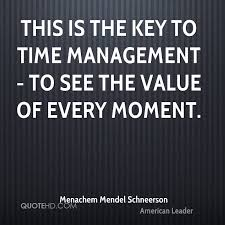 Time Management Quotes Mesmerizing Menachem Mendel Schneerson Quotes QuoteHD