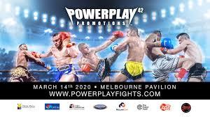 Powerplay 42 - Melbourne Muay Thai & K1, March 14 2020   Fight.com.au
