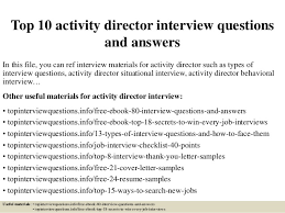 ... Resume Example, Top 10 Activity Director Interview Questions And  Answers In This File What Does ...