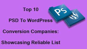 Top 10 PSD To WordPress Conversion Companies: Showcasing ...