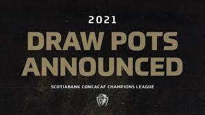 Concacaf announces details for 2021 Scotiabank Concacaf Champions League  draw
