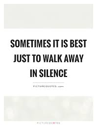 Quotes About Walking Custom Walk Away Quotes And Sayings