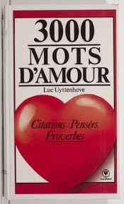 3000 Mots D Amour Par Luc Uyttenhove Leslibraires Ca Et Proverbe Sur
