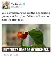 kermit meme none of my business cheating. Brilliant Kermit But Thatu0027s None Of My Business Business Meme Minding My Own To Kermit Meme None Of Cheating Y