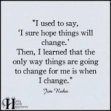 Change Quotes Funny Custom I Used To Say 'I Sure Hope Things Will Change ø Eminently