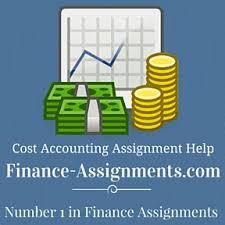 finance homework help finance assignment help finance  cost accounting assignment help