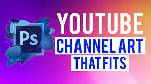 Youtube Photoshop Design How To Make Youtube Channel Art In Photoshop That Fits