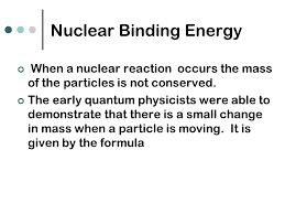 12 nuclear binding energy when a nuclear reaction