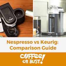 Nespresso Vs Keurig Comparison Guide 2019 Updated Coffee Or Bust