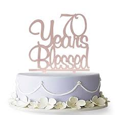 70 Years Blessed Acrylic Cake Topper 70th Birthday Anniversary