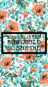 She Believed She Could So She Did Iphone Wallpaper Background