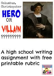 christopher columbus high school writing assignment christopher columbus hero or villain