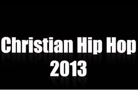 Top 10 Christian Hip Hop Songs 2013 2014