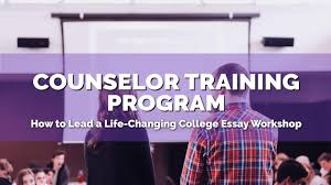 college essay guy counselor training program how to lead a life changing college essay workshop