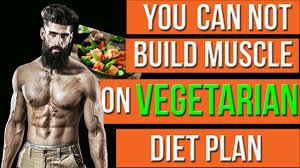 You Cannot Build Muscle On A Vegetarian Diet In Hindi Vegetarian Bodybuilding Diet Plan