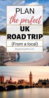 how to plan the ultimate uk road trip