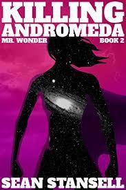 killing andromeda mr wonder book 2 mr wonder by stansell