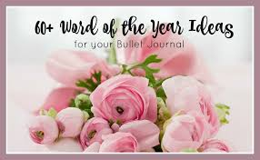 is journaling a word word of the year ideas for your bullet journal the petite planner