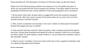 essay questions for the absolutely true diary of a part time  essay questions for the absolutely true diary of a part time n by sherman alexie google docs