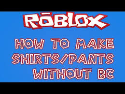 How To Get Free Pants On Roblox Roblox How To Make Shirts Or Pants For Free Without Bc Patched